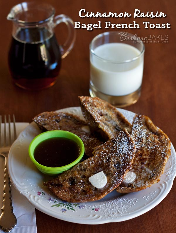 Cinnamon Raisin Bagel French Toast Recipe | Barbara Bakes