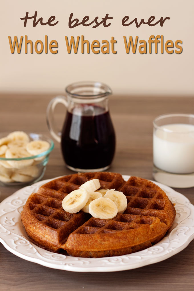 The Best Whole Wheat Waffles Ever