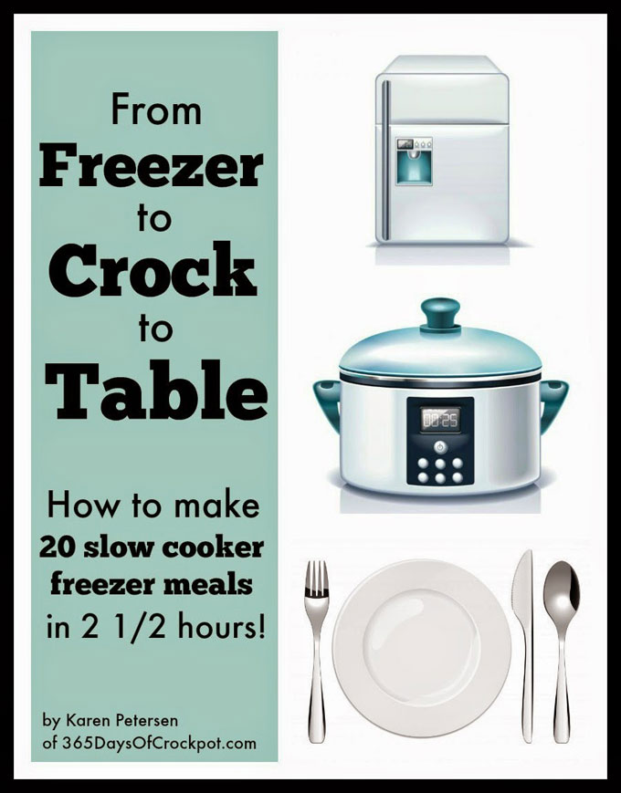 From Freezer to Crock to Table ebook 365 Days of Slow Cooking