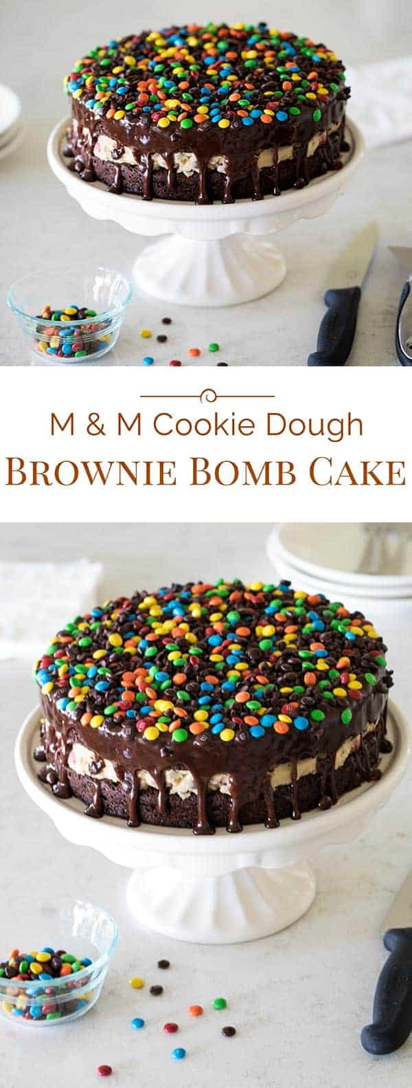 This M&M Cookie Dough Brownie Bomb Cake has two brownie layers with chocolate chip cookie dough in the middle. It's covered in chocolate ganache and topped with mini M&Ms. A deliciously, decadent dessert!