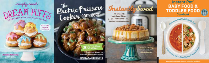 All four of Barbara Schieving's cookbooks: Dream Puffs, The Electric Pressure Cooker Cookbook, Instantly Sweet, and Instant Pot Baby and Toddler Food Cookbook
