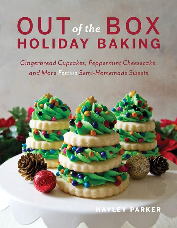 Out of the Box Holiday Baking by Hayley Parker