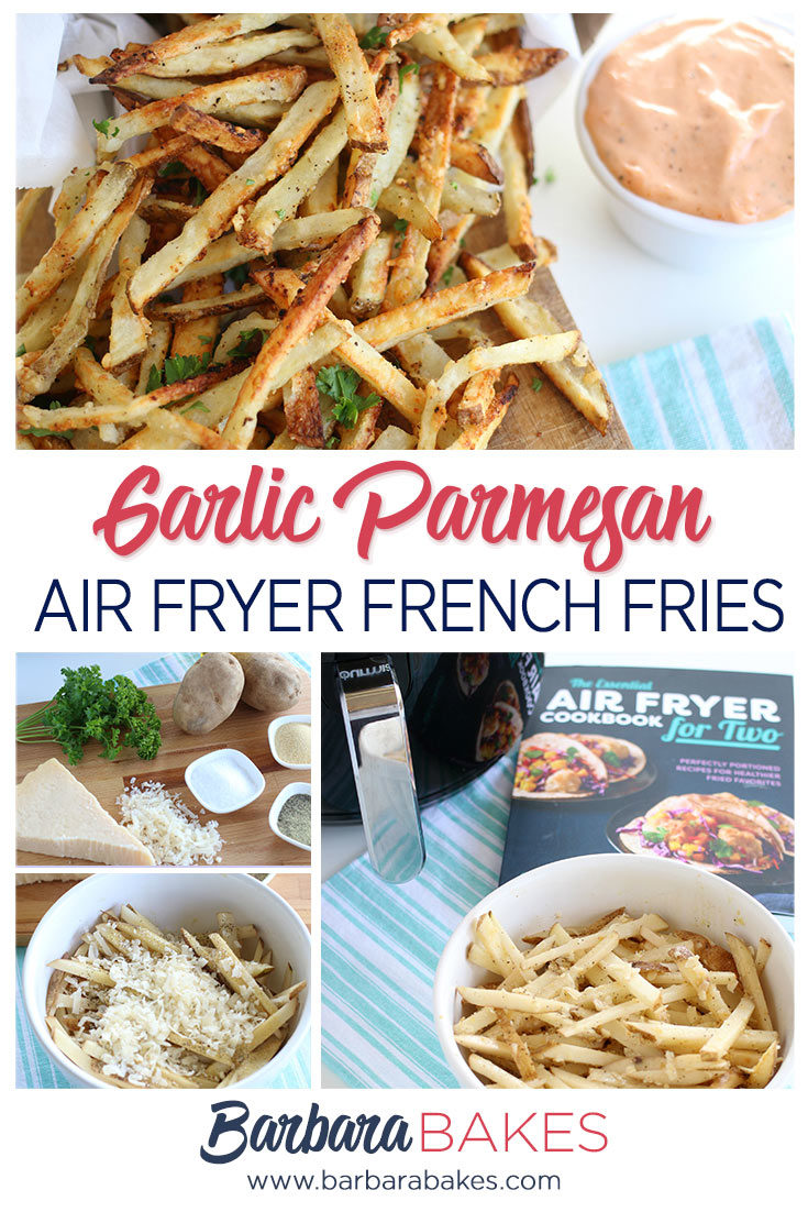 Garlic Parmesan Air Fryer French Fries provide the perfect crunch without the guilt! Parmesan and garlic seasoning give these fries five-star flavor.